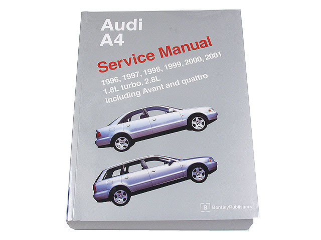 AU8000704 Robert Bentley Repair Manual - Book Version; 1996-2001 8D Chassis Audi A4, A4 Avant & A4 Quattro; OE Factory Authorized