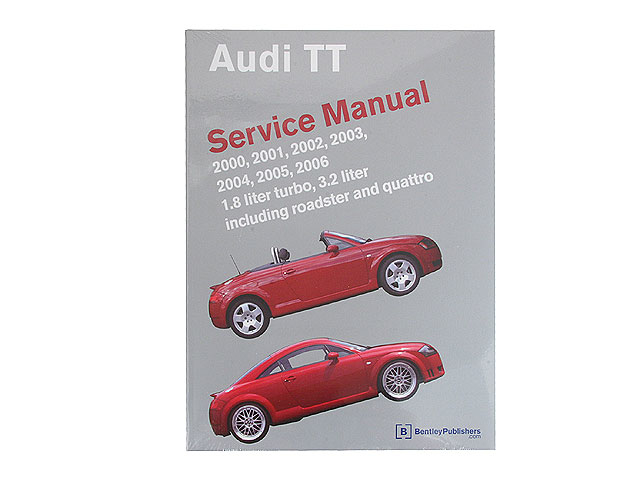 AU8005006 Robert Bentley Repair Manual - Book Version; 2000-2006 Audi TT & TT Quattro; OE Factory Authorized